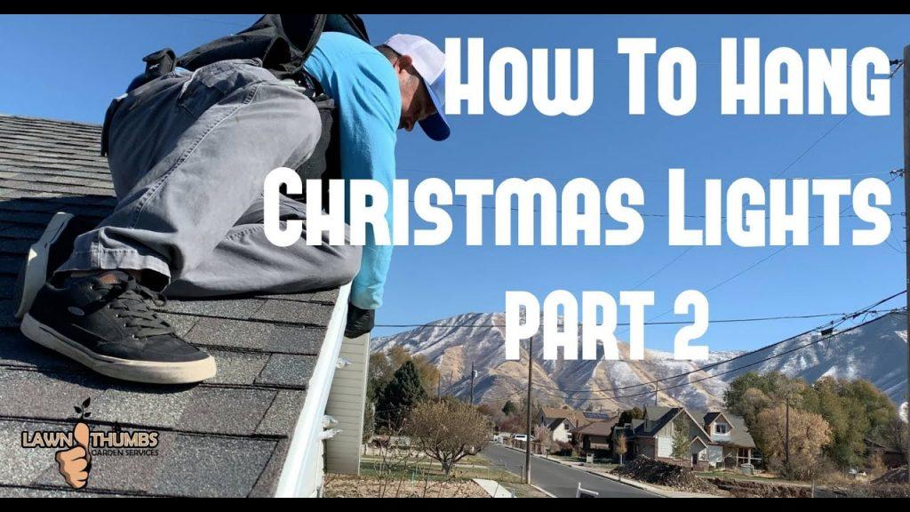 How to Hang Christmas Lights! PART 2
