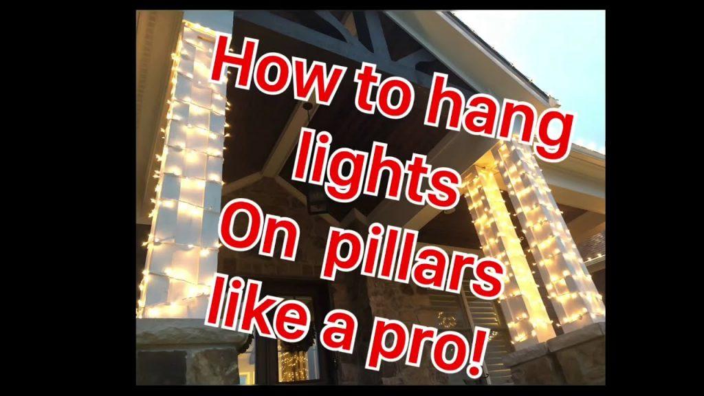 How to hang Christmas lights on your pillars like a pro